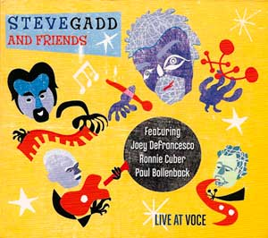 Steve Gadd & Friends, Live at Voce