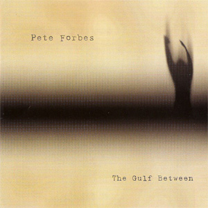 Pete Forbes – The Gulf Between